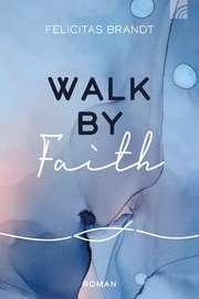 Walk by Faith