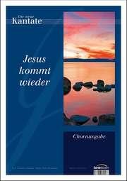 Jesus kommt wieder (Chorpartitur)