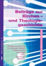 Beiträge zur Kirchen- und Theologiegeschichte