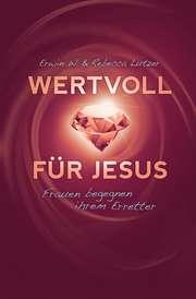 Wertvoll für Jesus