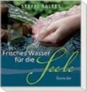 Frisches Wasser für die Seele