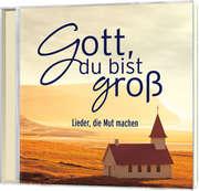 CD: Gott, du bist groß