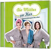 2-CD: Die Mütter on Kur - Anwendungen für alle!