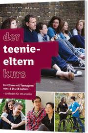 Der Teenie-Elternkurs - Leitfaden für Mitarbeiter