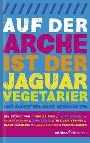Auf der Arche ist der Jaguar Vegetarier und andere biblische Geschichten
