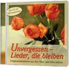 CD: Unvergessen 1 - Lieder, die bleiben