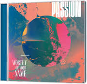 CD: Passion: Worthy Of Your Name
