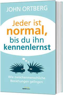 Jeder ist normal, bis du ihn kennenlernst