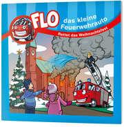 Rettet das Weihnachtsfest - Flo, das kleine Feuerwehrauto