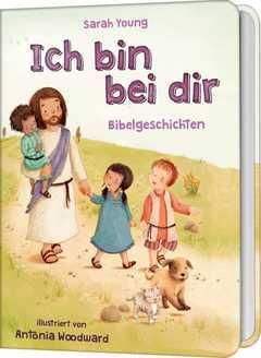 Ich bin bei dir - Bibelgeschichten