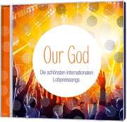 Our God - die schönsten Worshipsongs